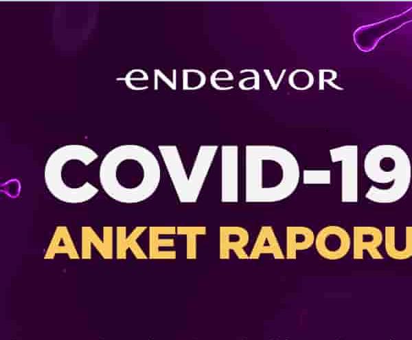 ENDEAVOR TÜRKİYE, COVID-19 SÜRECİNDE GİRİŞİMCİLERİN SÜREÇ YÖNETİMİNİ VE BEKLENTİLERİNİ ARAŞTIRDI